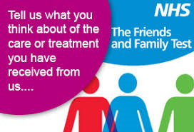 Tell us what you think about the care or treatment you have received from us... Friends and Family Test